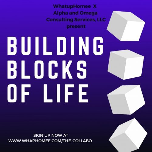 Building Blocks of Life- WhatupHomee