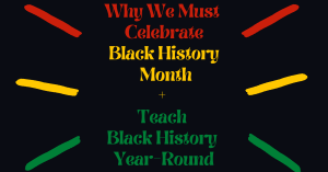Why We Must Teach Black History Banner (1)
